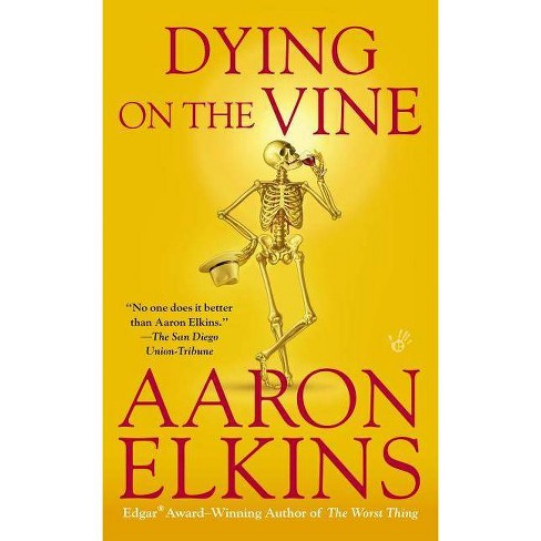 Dying on the Vine - (Gideon Oliver Mysteries (Paperback)) by  Aaron Elkins (Paperback) - image 1 of 1