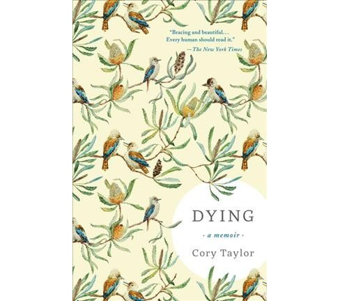 Dying -  by Cory Taylor (Hardcover) - image 1 of 1