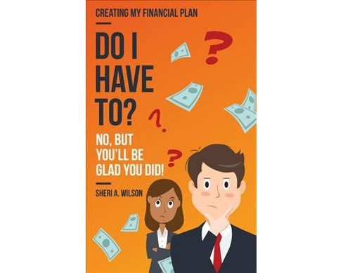 Do I Have To? (Paperback) (Sheri A. Wilson) - image 1 of 1