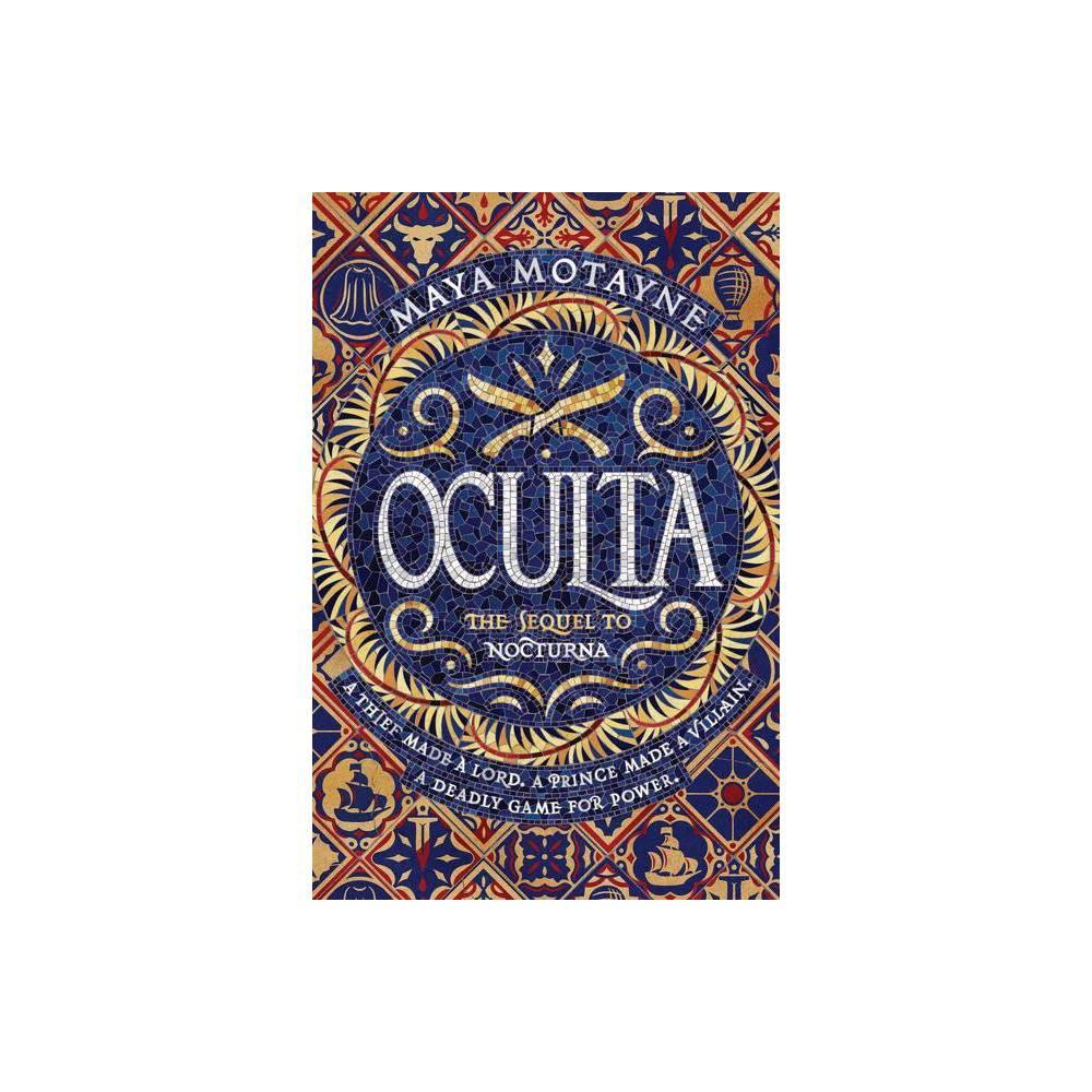 Oculta - (Nocturna 2) by Maya Motayne (Hardcover)