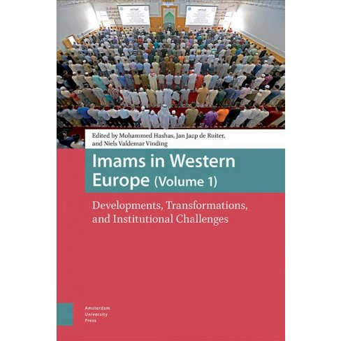 Imams in Western Europe : Developments, Transformations, and Institutional Challenges -  (Hardcover) - image 1 of 1
