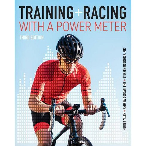 Training and Racing with a Power Meter - 3 Edition (Paperback) - image 1 of 1