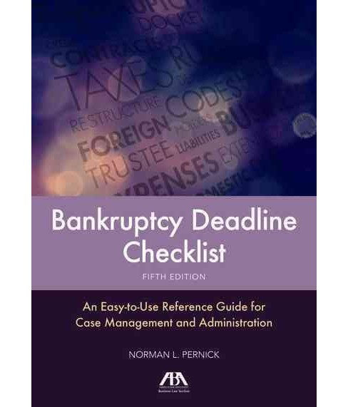 Bankruptcy Deadline Checklist : An Easy-to-use Reference Guide for Case Management and Administration - image 1 of 1
