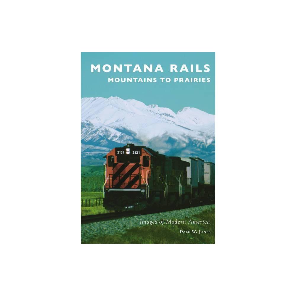 Montana Rails By Dale W Jones Paperback