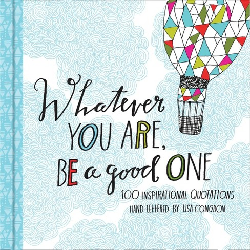 Whatever You Are, Be a Good One (Hardcover) - image 1 of 2