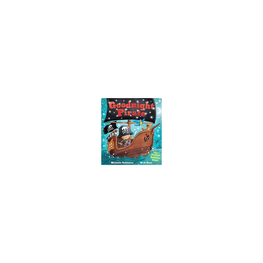 Goodnight Pirate : The Perfect Bedtime Book! (Paperback) (Michelle Robinson)