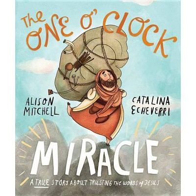 The One O'Clock Miracle - (Tales That Tell the Truth)by Alison Mitchell (Hardcover)