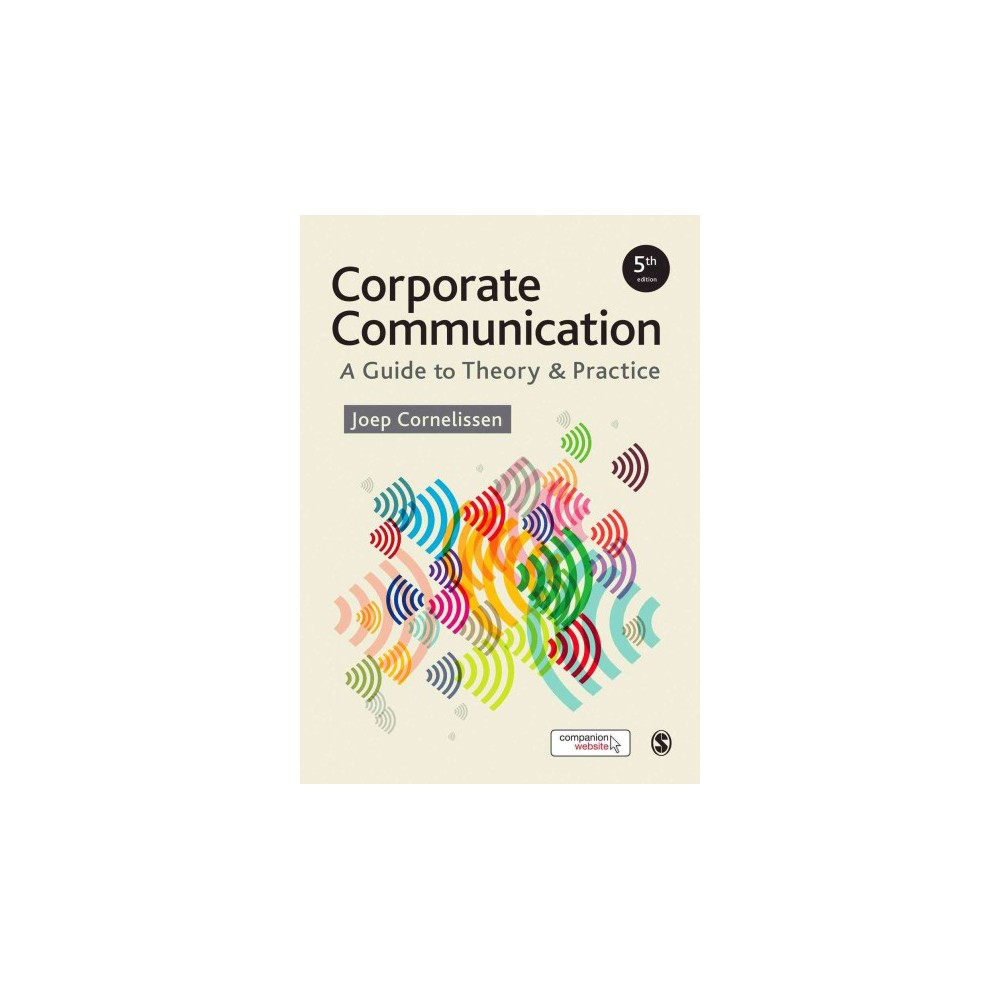 Corporate Communication : A Guide to Theory & Practice (Paperback) (Joep Cornelissen)