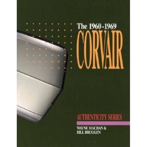 The 1960-1969 Corvair - by  Wayne Machan & Bill Bruggen (Paperback) - image 1 of 1