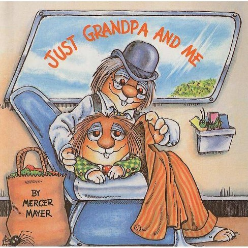 Just Grandpa and Me - (Mercer Mayer's Little Critter (Pb)) by  Mercer Mayer (Hardcover) - image 1 of 1