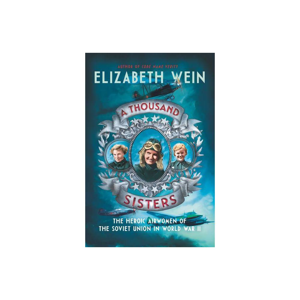 A Thousand Sisters By Elizabeth Wein Paperback