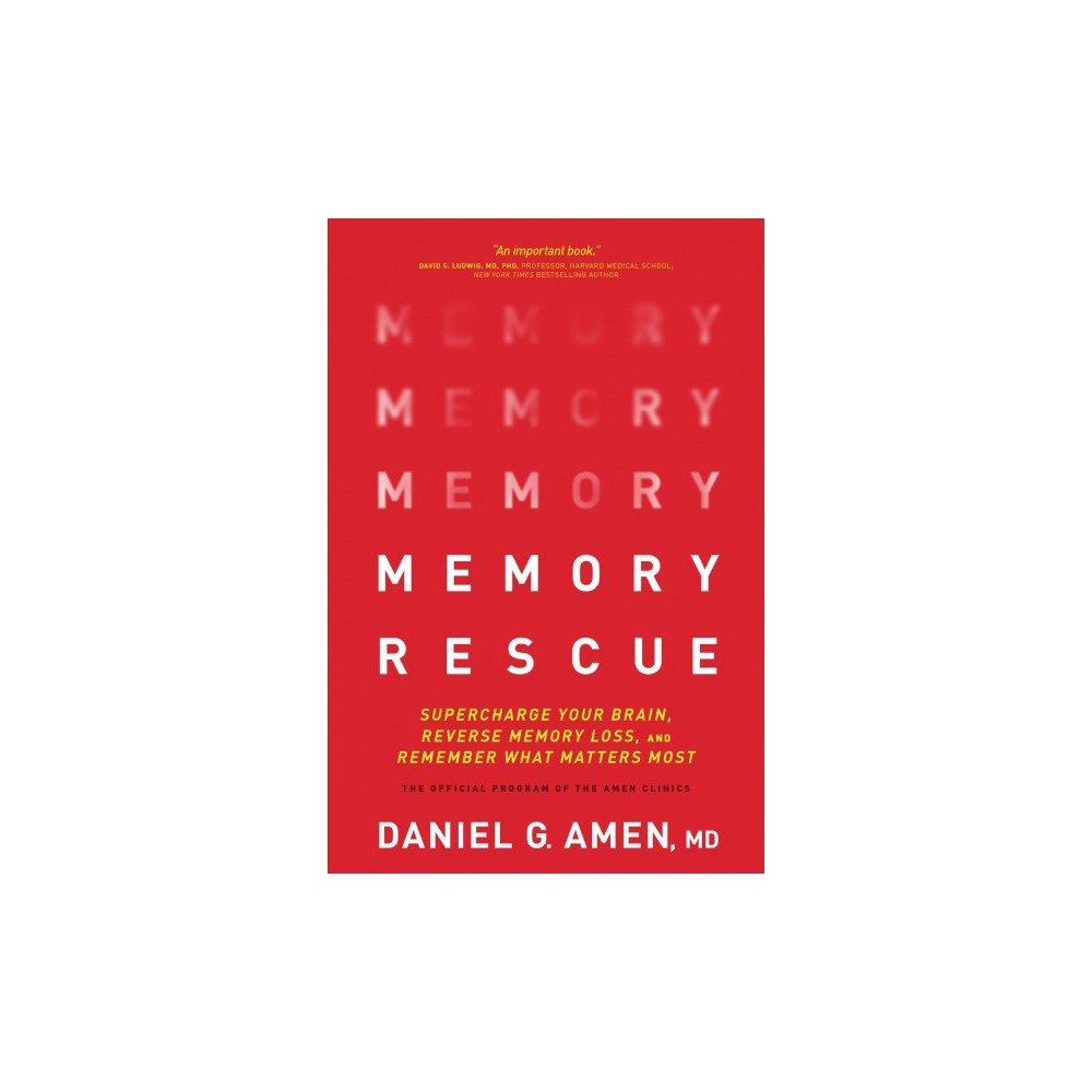 Memory Rescue : Supercharge Your Brain, Reverse Memory Loss, and Remember What Matters Most - Reprint