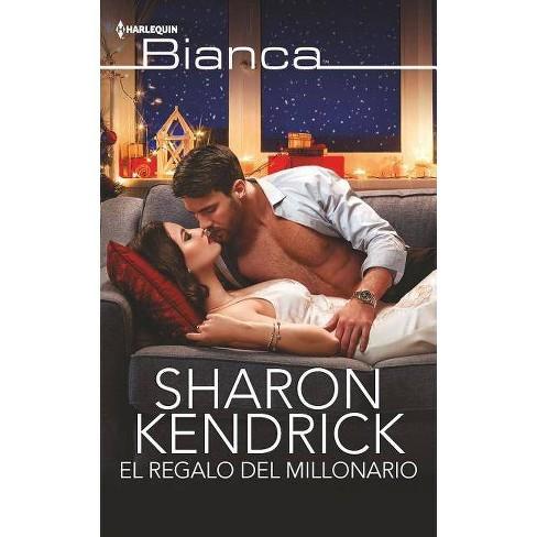 El Regalo del Millonario - by  Sharon Kendrick (Paperback) - image 1 of 1