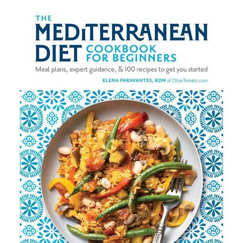 The Mediterranean Diet Cookbook for Beginners - by  Elena Paravantes (Paperback) - image 1 of 1