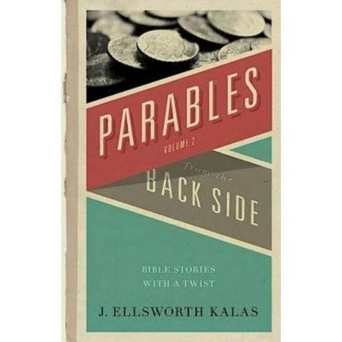 Parables from the Back Side Volume 2 - by  J Ellsworth Kalas (Paperback) - image 1 of 1