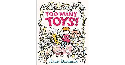 Too Many Toys! (School And Library) (Heidi Deedman) - image 1 of 1