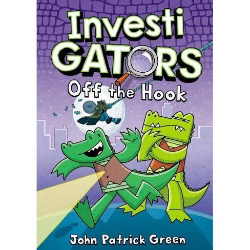Investigators: Off the Hook - (Investigators, 3) by John Patrick Green (Hardcover) - image 1 of 1