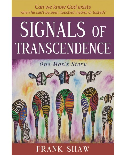 Signals of Transcendence : One Man's Story -  by Frank Shaw (Hardcover) - image 1 of 1