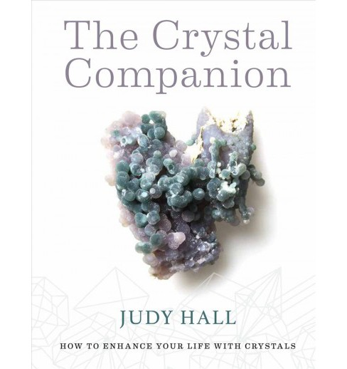 Crystal Companion : Enhance Your Life With Crystals -  by Judy Hall (Paperback) - image 1 of 1
