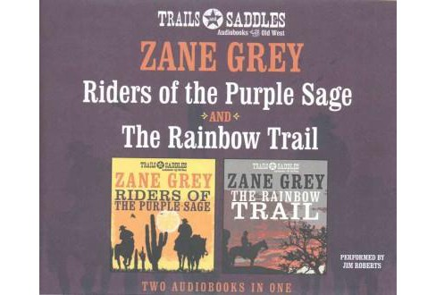 Riders of the Purple Sage / Rainbow Trail (Unabridged) (CD/Spoken Word) (Zane Grey) - image 1 of 1