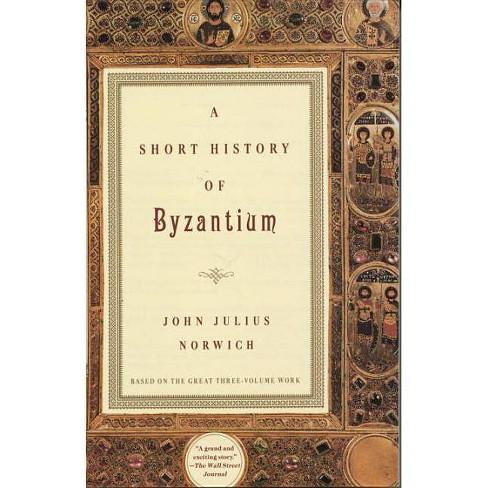 A Short History of Byzantium - by  John Julius Norwich (Paperback) - image 1 of 1