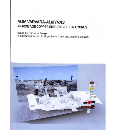 Agia Varvara-almyras : An Iron Age Copper Smelting Site in Cyprus -  (Paperback) - image 1 of 1