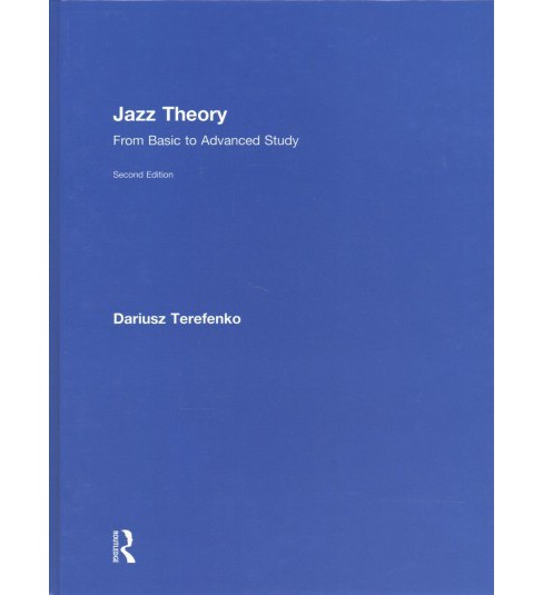 Jazz Theory : From Basic to Advanced Study (Hardcover) (Dariusz Terefenko) - image 1 of 1