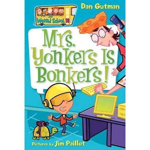 My Weird School #18: Mrs. Yonkers Is Bonkers! - by  Dan Gutman (Paperback) - image 1 of 1