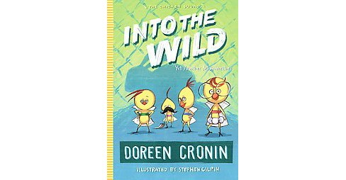 Into the Wild : Yet Another Misadventure (Hardcover) (Doreen Cronin) - image 1 of 1