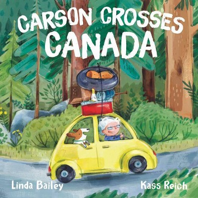 Carson Crosses Canada - by  Linda Bailey (Paperback)
