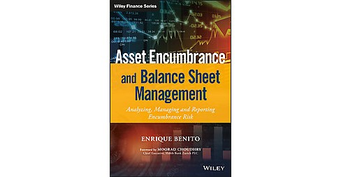 Asset Encumbrance and Balance Sheet Management : A Practical Guide to Managing, Modelling and Reporting - image 1 of 1