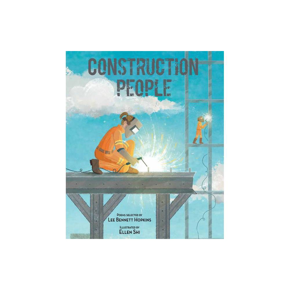 Construction People By Lee Bennett Hopkins Hardcover