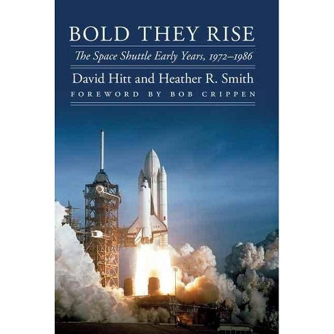 Bold They Rise - (Outward Odyssey: A People's History of Spaceflight) by  David Hitt & Heather R Smith - image 1 of 1
