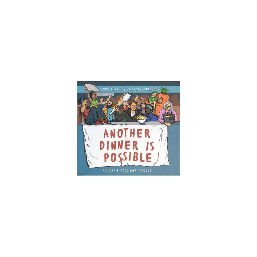 Another Dinner Is Possible : Recipes or Food and Thought (Paperback) (Isy & Mike)