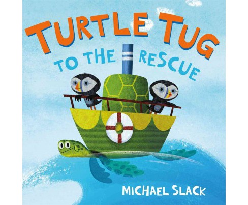 Turtle Tug to the Rescue -  by Michael Slack (School And Library) - image 1 of 1