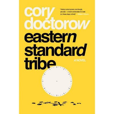 Eastern Standard Tribe - by  Cory Doctorow (Paperback)