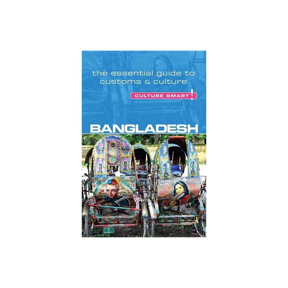 Bangladesh - Culture Smart! Volume 55 - (Culture Smart! The Essential Guide to Customs & Culture) by Urmi Rahman (Paperback)