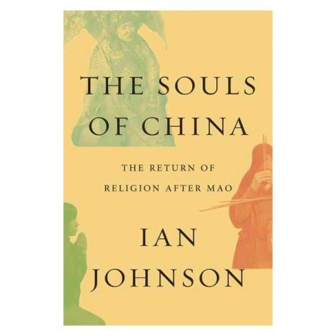Souls of China : The Return of Religion After Mao -  by Ian Johnson (Hardcover) - image 1 of 1