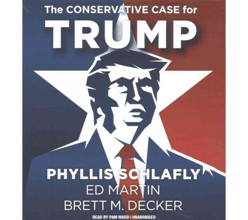Conservative Case for Trump (Unabridged) (CD/Spoken Word) (Phyllis Schlafly) - image 1 of 1