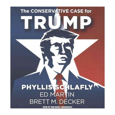 conservative case for trump unabridged cd spoken target