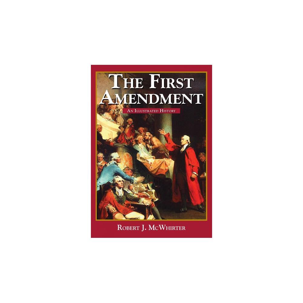First Amendment : An Illustrated History (Paperback) (Robert J. McWhirter)