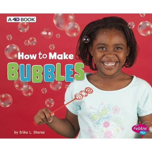 How to Make Bubbles - (Hands-On Science Fun) by  Erika L Shores (Hardcover) - image 1 of 1