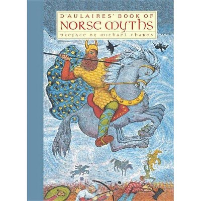 D'Aulaires' Book of Norse Myths - (New York Review Children's Collection) by  Ingri D'Aulaire & Edgar Parin D'Aulaire (Hardcover)