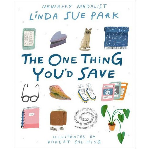The One Thing You'd Save - by  Linda Sue Park (Hardcover) - image 1 of 1