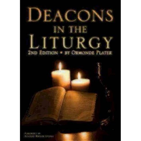 Deacons in the Liturgy - 2nd Edition by  Ormonde Plater (Paperback) - image 1 of 1