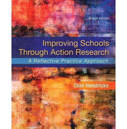 Improving Schools Through Action Research : A Reflective Practice Approach (Enhanced) (Paperback) (Cher - image 1 of 1