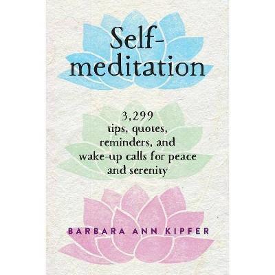Self-Meditation - by  Barbara Ann Kipfer (Paperback)
