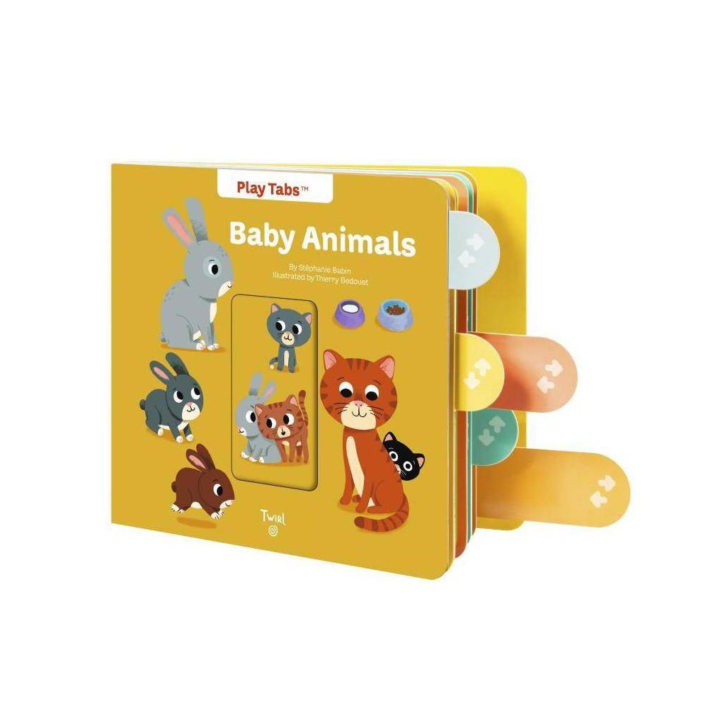 Baby Animals Playtabs By Stephanie Babin Board Book