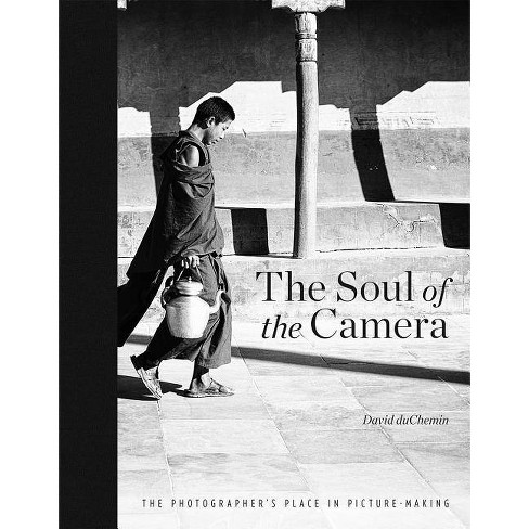 The Soul of the Camera - by  David duChemin (Hardcover) - image 1 of 1