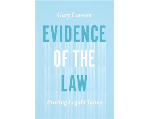 Evidence of the Law : Proving Legal Claims (Hardcover) (Gary Lawson) - image 1 of 1